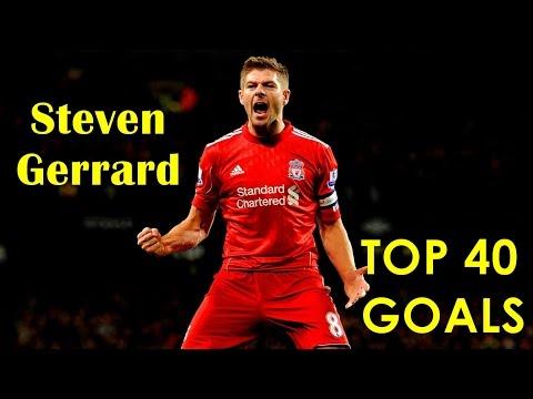 Steven Gerrard - TOP 40 Goals