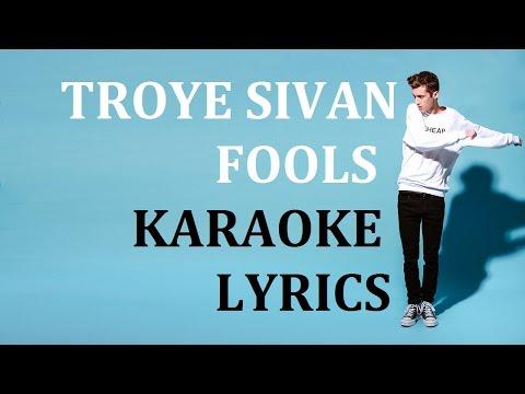TROYE SIVAN - FOOLS (Karaoke)