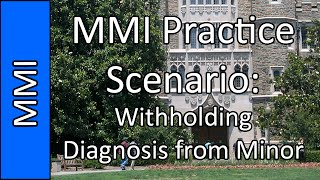 """Withholding Diagnosis from Minor"" - Medical School MMI Interview Practice Question #11 (2015)"