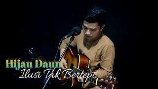 Hijau daun - ilusi Tak berterpi   Anggy Naldo (Live Cover)