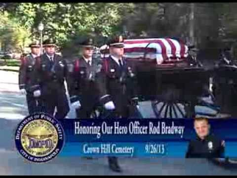 IMPD Officer Rod Bradway Laid to rest at Crown Hill Cemetery 9/26/13