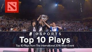 Top 10 Plays from The International 2016 Main Event