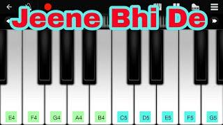 Jeene Bhi De | Perfect Piano | Yasser Desai
