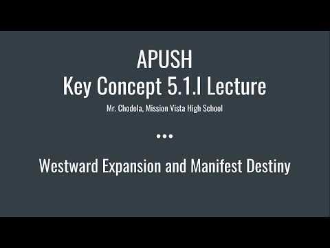 APUSH Key Concept 5.1.I: Westward Expansion and Manifest Destiny