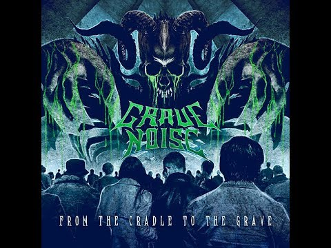 Grave Noise - From The Cradle To The Grave [Full Album] 2018