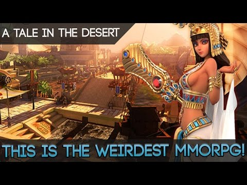 A Tale In The Desert - The Weirdest MMORPG You'll Ever See!