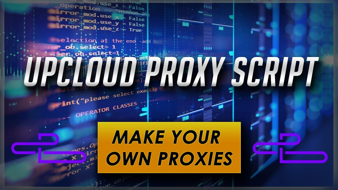 Make Your Own Sneaker Proxies | UpCloud Proxy Creation Script
