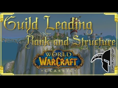 Classic World Of Warcraft, Guild Rank And Structure, Guild Leading