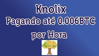 Knolix - Faucet Pagando até 0.006 BTC por Hora Direto no Xapo