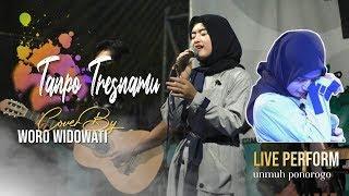 Download Lagu WORO WIDOWATI - TANPO TRESNAMU. LIVE UNMUH PONOROGO - AMBYAR :'( mp3