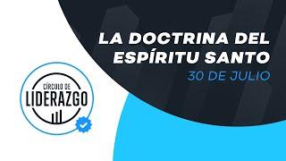 La Doctrina del Espíritu Santo. | Círculo de Liderazgo | Jorge Grotewold