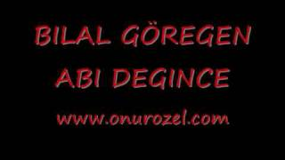 Onur ÖZEL & Bilal Göregen (Abi Degince Remix) - www.onurozel.com
