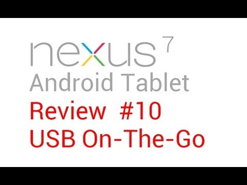 Nexus 7 Review #10: USB On-The-Go (OTG) Cable