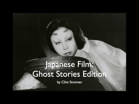 Japanese Film: Ghost Stories (a presentation by Clint Stroman)