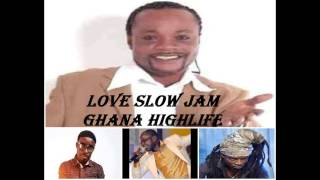 Love slow Jam (Ghana Highlife)