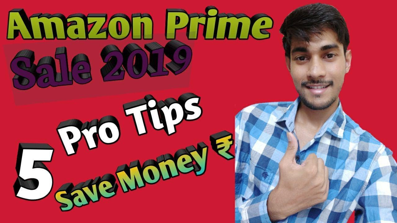 Amazon Prime Day Sale 15-16 July 2019 - 5 Pro Tips To Save Money| Best  Offers Deals
