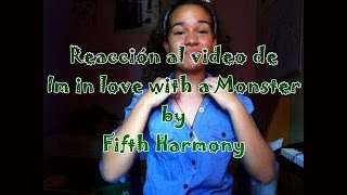 mi reaccin al vdeo de i m in love with a monster by fifth harmony