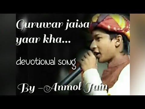 Guruwar jaisa yaar kha.. By Anmol Jain, Latest devotional song