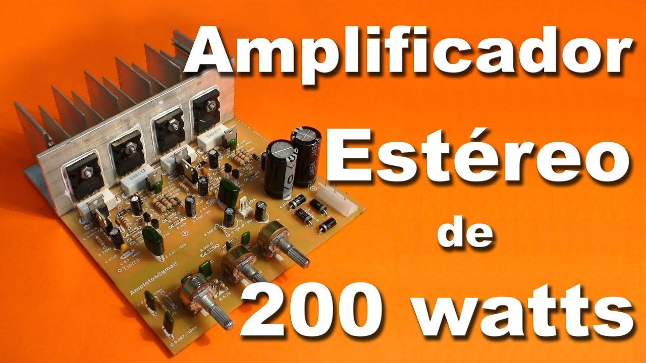 Amplificador estéreo de 200 watts parte 1 - YouTube