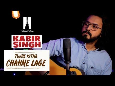 kabir-singh:-tujhe-kitna-chahne-lage---(reprise)- -mithoon- -harshit-arora- -shahid-kapoor,-kiara
