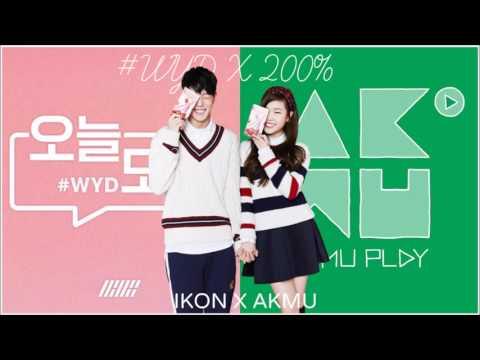 IKON X AKMU - #WYD X 200% [MASHUP]
