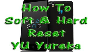 How to Soft Reset and Hard Reset YU Yureka