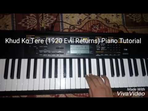Khud Ko Tere (1920 Evil Returns) Piano Tutorial