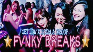 GET LOW X BOOM A DROOP - {NEW FUNKY BREAKS MIX} LDP FANDHO XXX