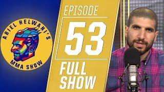 Ben Askren, Israel Adesanya, Jorge Masvidal   Ariel Helwani's MMA Show [Episode 53 – 7/8/19]