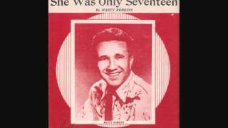 Marty Robbins - She Was Only Seventeen (He Was One Year More) (1958)