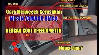 Video Cara Mengecek Kerusakan Mesin Yamaha Nmax Dengan Kode Speedometer download MP3, 3GP, MP4, WEBM, AVI, FLV Oktober 2018
