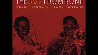 Allen Hermann  \u0026  Carl Fontana - The Jazz Trombone ( Full Album )