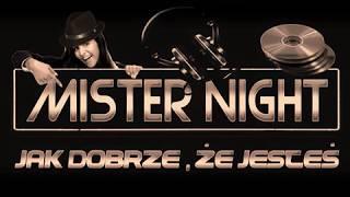 MISTER NIGHT - JAK DOBRZE ŻE JESTEŚ (official audio ) NOWOŚĆ 2019