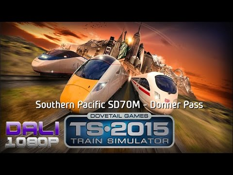 TS 2015 | Southern Pacific SD70M | Donner Pass | PC Gameplay 60fps 1080p