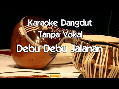 Karaoke Debu Debu Jalanan (Tanpa Vokal) dangdut