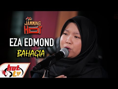 EZA EDMOND - Bahagia JAMMING HOT ( LIVE )