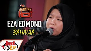 EZA EDMOND - Bahagia JAMMING HOT ( LIVE ) MP3
