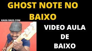 COMO FAZER GHOST NOTE  NO BAIXO EXPPLICAÇÃO POR KAKA BASS
