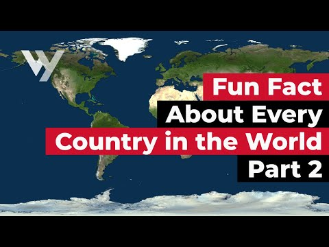Fun Fact About Every Country in the World - Part 2