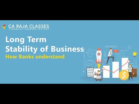 Long Term Stability of Business   How Banks understand