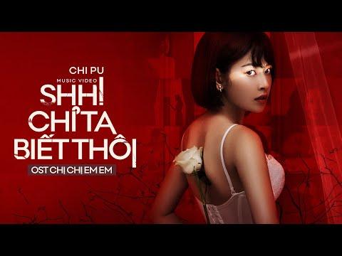 Chi Pu | SHH! CHỈ TA BIẾT THÔI (Chị Chị Em Em OST) - Official MV (치푸)