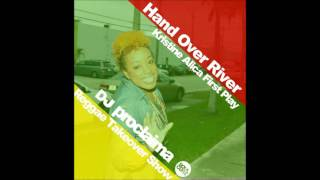 Gospel Reggae Artist Kristine Alicia   Hand Over River First Play on DJ Proclaima Reggae Takeover Sh