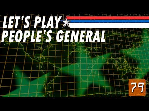 Let's Play People's General - 79 - Hanoi McCay (Hanoi Part 2)