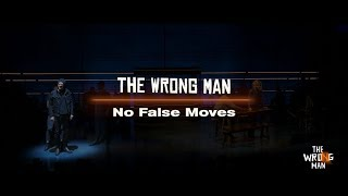 No False Moves | THE WRONG MAN