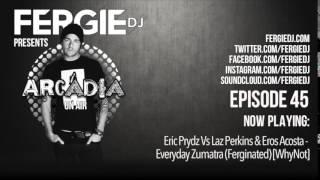 Fergie DJ - Arcadia 45