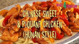 Chinese Sweet & Piquant Chicken. Hunan-style Fried Chicken With A Piquant Glaze.
