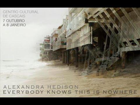 Alexandra Hedison  Exposição Everybody Knows This Is Nowhere