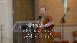 Tapestry, a Biblical Image of the Church - David Wise