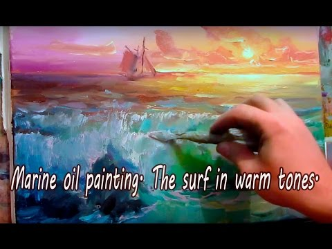 Marine oil painting. The surf in warm tones.