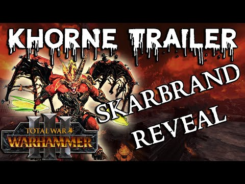 Enter The World of KHORNE | SKARBRAND TRAILER & MORE - Total War Warhammer 3 |